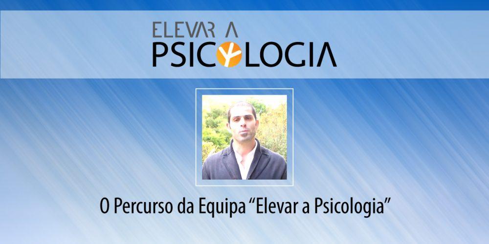 O Percurso da Equipa «Elevar a Psicologia»
