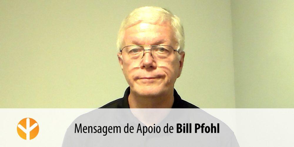 Bill Pfohl – Mensagem de Apoio à Lista «Elevar a Psicologia»